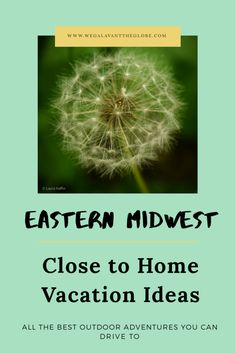 Close to Home Vacation Ideas: Eastern Midwest - We Galavant the Globe