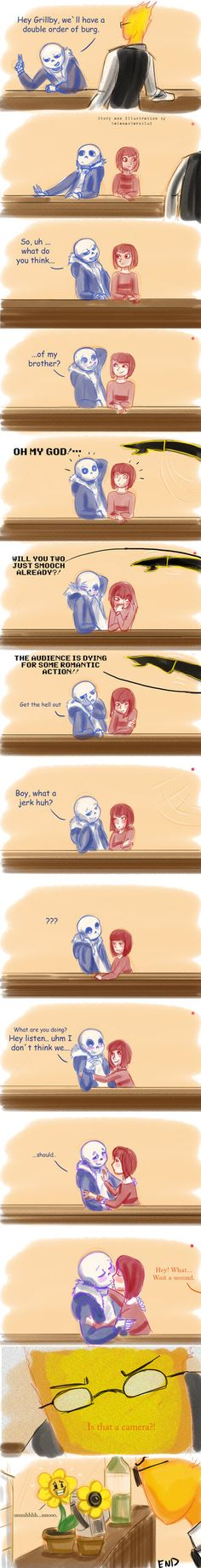 I was always wondering why you don´t have a date with Sans in the game. But then i thought maybe you have actually more than one.  What if he takes you on a date every time he has dinner ...