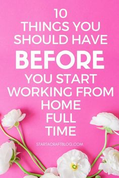 Have you been searching for work at home jobs? You should have at least a few of these things before you work at home full time, of course you can still search for work at home ideas & home business opportunities. It is possible to make money from home if you're smart about it. You can find out how to do that on the blog too. http://www.startacraftblog.com/10-things-you-need-before-you-start-searching-for-home-business-opportunities/