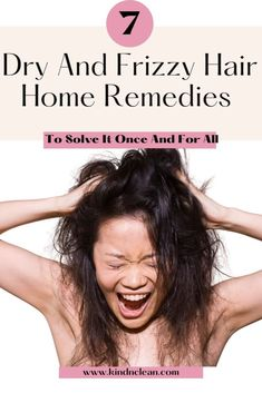7 dry and frizzy hair home remedies to solve it once and for all