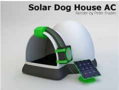 Dog House With Solar Powered Air Conditioning Will Keep Spike Happy - Dog houses with air conditioning