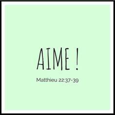 La Bible - Verset illustré - Matthieu 22:37-39 - Aime - Tu aimeras le Seigneur ton Dieu, premier commandement. Et voici le deuxième, tu aimeras ton prochain comme toi-même. Bible Quotes, Bible Verses, Bible Verse Wallpaper, My Jesus, Praise The Lords, Jehovah, Talk To Me, Religion, Faith