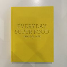 Everyday Super Food | Jamie Oliver | Collected by LeeAnn Yare
