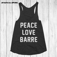 Peace Love Barre Tank Top  barre womens barre by AthleticalApparel
