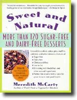 Sweet and Natural ~ more than 120 sugar-free and dairy-free desserts by Meredith McCarty