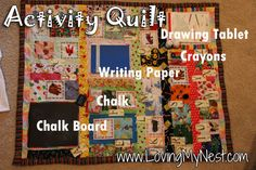 Activity Quilt, chalk board, writing and drawing paper, pockets for chalk and crayons...