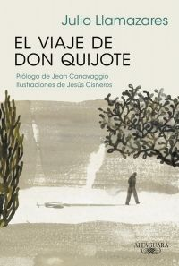 El viaje de don Quijote, de Julio Llamazares - Enlace al catálogo: http://benasque.aragob.es/cgi-bin/abnetop?ACC=DOSEARCH&xsqf99=778647