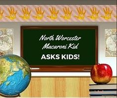 www.northworcester.macaronikid.com  Macaroni Kid Asks Kids!  Worcester, MA Back To School Advice 2016