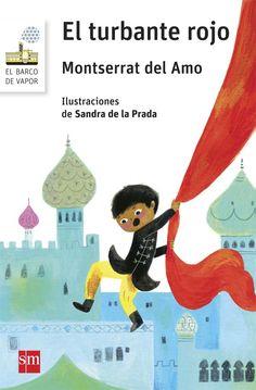Juvenil (+9). Sala naranja. Junio 2017.El turbante rojo/ de Montserrat del Amo. Ilustraciones de Sandra de la Prada.