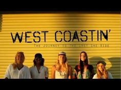 West Coastin' es el nuevo proyecto audiovisual de Longboard Girls Crew