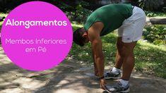 Alongamentos para todo o corpo - Parte 4 / ALONGAMENTO PARA MEMBROS INFE...