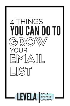 Growing your email list can be difficult. here are four things that you can do…