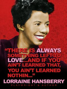 Lorraine Hansberry - Brilliant Author & Playwright of# Raisin in the Sun & # To Be Young Gifted and Black History Icon, Women In History, World History, Black History, Audrey Lorde, African American Writers, Lorraine Hansberry, Young Gifted And Black, Smart Quotes