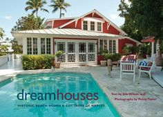 """Dream Houses: Historic Beach Homes and Cottages of Naples"" - By Joie Wilson and Penny Taylor 