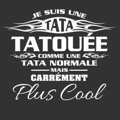 LIMITÉE EDITION - JE SUIS UNE TATA TATOUÉE T-SHIRT | Fabrily