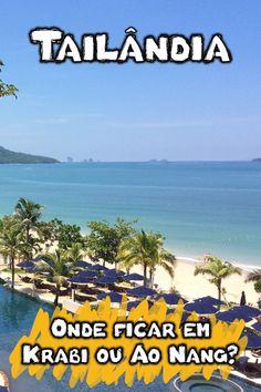 Onde é melhor ficar: Krabi, Ao Nang, Railay Beach ou pular de ilha em ilha? Veja onde vale a pena se hospedar para conhecer as praias no sul da Tailândia.