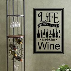 Wall Decals :: Quotes And Definitions Wall Decals :: Life is Too Short To Drink Bad Wine Decal  www.isigns.ca