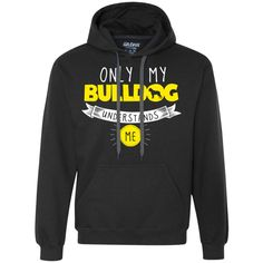 Bulldog - Only My Bulldog Understands Me - Heavyweight Pullover Fleece Sweatshirt