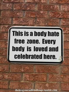 Southlake Counseling is a body hate free zone.   Every place can be a love and celebration zone, too.