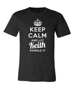 Keep Calm and Let Keith Handle It