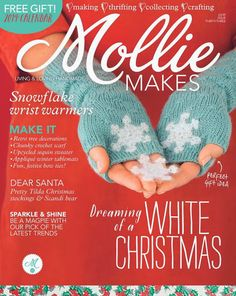 Mollie Makes - Issue 33 : Snowflake Wrist Warmers Make It : -> Retro Tree Decorations -> Chunky Crochet Scarf -> Upcycled Sequin Sweater -> Applique Winter Tablemats -> Fun, Festive Bow Ties! Dreaming Of A White Christmas ; Crochet Magazine, Knitting Magazine, Crochet Snowflakes, Snowflake Pattern, Chunky Crochet Scarf, Easy Crochet, Knit Crochet, Scandi Christmas, White Christmas