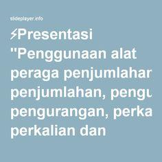 """⚡Presentasi """"Penggunaan alat peraga penjumlahan, pengurangan, perkalian dan pembagian pecahan di SDN 04 Tanjung Haro, Kab. 50 Kota Di Susun Oleh : Ade Susanti dan Devi."""""""