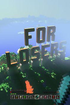 """...for losers."" #minecraft #type #quotes #umbertoeco"
