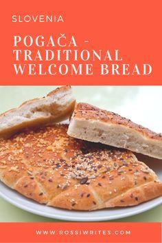 Pin Me - Pogaca - Slovenia's traditional welcome bread - Bela Krajina, Slovenia - www.rossiwrites.com