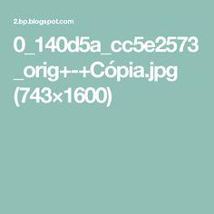 0_140d5a_cc5e2573_orig+-+Cópia.jpg (743×1600)