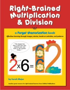 Right brained multiplication and division