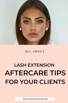 Lash Extension Aftercare Tips For Your Clients. The best practices and tips to tell your eyelash extension clients - Beauty Salon Solution Eyelash Extensions Aftercare, Shrink Pores, Anti Aging Facial, Happy Skin, Natural Lashes, Eye Infections, Skin Care Regimen, Face Care, Organic Skin Care