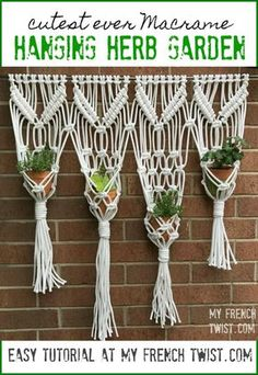 Macrame hanging herb garden - this tutorial turns your gardening into a piece of art! http://www.myfrenchtwist.com/macrame-hanging-herb-garden/