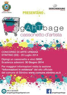 """OPPORTUNITA' DEL GIORNO - Il Comune di Stintino in collaborazione con Derichebourg-San Germano promuove il concorso di arte urbana per il decoro di Stintino intitolato """"gARTbage – Cassonetto d'Artista"""", che si svolgerà a Stintino il 20 Luglio 2014, durante una giornata di live painting aperta al pubblico.   Deadline: 30 giugno 2014 Info: www.comune.stintino.ss.it/cominfo/avvisi/avviso.asp?id=115"""