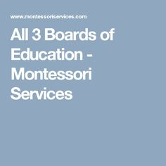 All 3 Boards of Education - Montessori Services