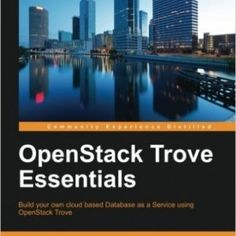 """Read """"OpenStack Trove Essentials"""" by Alok Shrivastwa available from Rakuten Kobo. Build your own cloud based Database as a Service using OpenStack Trove About This Book Familiarize yourself with the co. System Administrator, Cloud Based, Free Ebooks, Textbook, How To Introduce Yourself, Programming, Software, This Book, Essentials"""