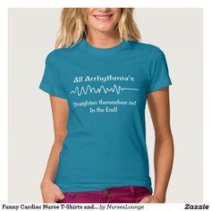 Funny Cardiac Nurse T-Shirts and Hoodies