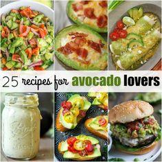 25 Recipes for Avocado Lovers