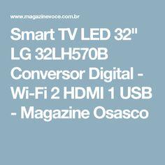 "Smart TV LED 32"" LG 32LH570B Conversor Digital - Wi-Fi 2 HDMI 1 USB - Magazine Osasco"