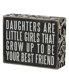 Another great find on #zulily! 'Daughters Are' Box Sign #zulilyfinds Box Signs, Family Signs, Best Dad, Grandparents, Aunt, Dads, Mom, Home Decor, Grandmothers