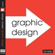 Graphic Design for Kids, part of the excellent Design Dossier series by Pamela Pease,