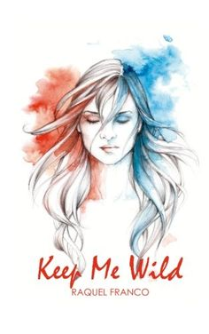 #Book Review of #KeepMeWild from #ReadersFavorite  Reviewed by Erin Nicole Cochran for Readers' Favorite