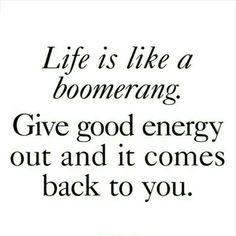 Life is like a boomerang
