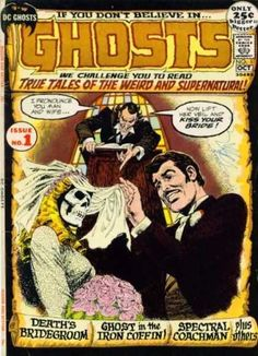 """DC Comics' """"Ghosts"""" premiered in the early 70s and claimed to be true stories of real live ghosts. Cover story by Nick Cardy: A pre-Tim Burton ghost bride."""
