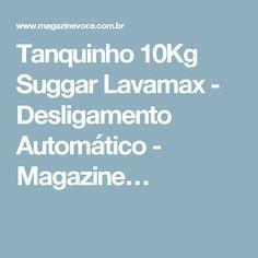 Tanquinho 10Kg Suggar Lavamax - Desligamento Automático - Magazine…