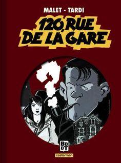 Nestor Burma - 120, rue de la Gare - Jacques Tardi - Casterman BD - reédition 2010