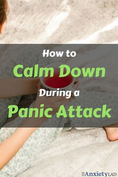How to calm yourself down during a panic attack. Try these techniques the next time you feel overwhelmed by anxiety. Immediate results.