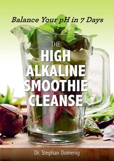 The High Alkaline Smoothie Cleanse: Balance Your Ph in 7 Days (Paperback) - 17715891 - Overstock - Great Deals on General - Mobile Detox Diet Drinks, Detox Juice Recipes, Healthy Drinks, Detox Juices, Cleanse Recipes, Vitamix Recipes, Healthy Water, Detox Foods, Healthy Eating