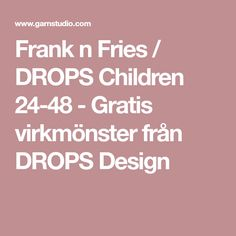 Frank n Fries / DROPS Children 24-48 - Gratis virkmönster från DROPS Design