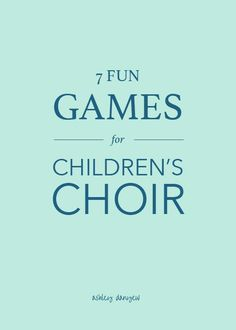 <span style='color:#555555;'>7 Fun Games for Children's Choir</span>