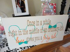 Love Gives You a Fairy Tale with Bride and Grooms Name and Date on back side.  Wedding Sign, Disney Bride, Mickey & Minnie Mouse Theme.. $62.95, via Etsy.